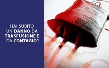 Hai subito un danno da  trasfusione e da contagio?